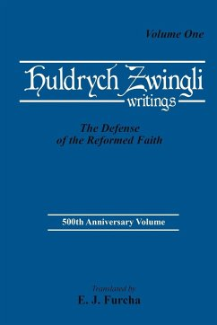 The Defense of the Reformed Faith - Zwingli, Ulrich