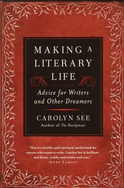 Making a Literary Life - See, Carolyn