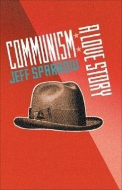 Communism: A Love Story - Sparrow, Jeff