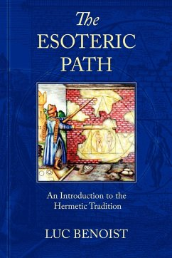 The Esoteric Path: An Introduction to the Hermetic Tradition - Benoist, Luc