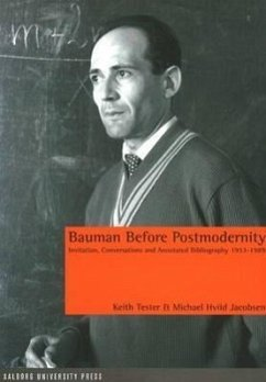 Bauman Before Postmodernity: Invitation, Conversations and Annotated Bibliography 1953-1989 - Tester, Keith, Professor Jacobsen, Hviid Tester