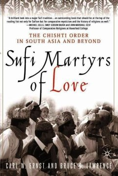 Sufi Martyrs of Love: The Chishti Order in South Asia and Beyond - Lawrence, Bruce B. Ernst, Carl W. Ernst, C. , UK