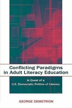 Conflicting Paradigms in Adult Literacy Education: In Quest of A U.S. Democratic Politics of Literacy - Demetrion, George