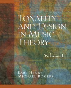 Tonality and Design in Music Theory, Volume I - Henry, Earl Rogers, Michael Henry, D. J.