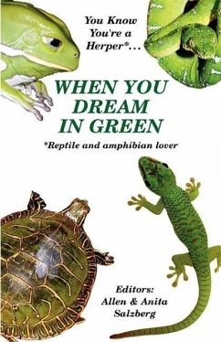 You Know You're a Herper* When You Dream in Green * Reptile and Amphibian Lover - Herausgeber: Salzberg, Allen Salzberg, Anita