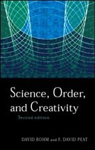 Science, Order and Creativity Second Edition - Bohm, David Peat, F. David