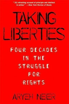 Taking Liberties: Four Decades in the Struggle for Rights - Neier, Aryeh