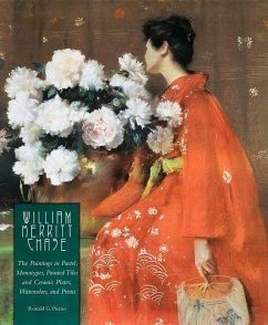 William Merritt Chase: The Paintings in Pastel, Monotypes, Painted Tiles and Ceramic Plates, Watercolors, and Prints - Pisano, Ronald G. Baker, D. Frederick Shelley, Marjorie