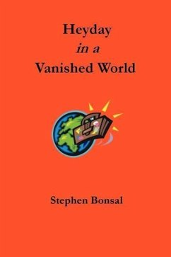 Heyday in a Vanished World - Bonsal, Stephen