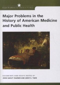 Major Problems in the History of American Medicine and Public Health - Paterson, Thomas G. Warner, John Harley Tighe, Janet A.