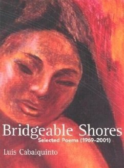 Bridgeable Shores: Selected Poems (1969-2001) - Cabalquinto, Luis