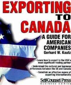 Exporting to Canada: A Guide to American Companies - Kautz, Gerhard