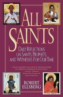 All Saints: Daily Reflections on Saints, Prophets, and Witnesses for Our Time - Ellsberg, Robert