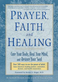 Prayer, Faith, and Healing: Cure Your Body, Heal Your Mind, and Restore Your Soul - Caine, Kenneth Winston Caine, K. Winston Kaufman, Brian Paul
