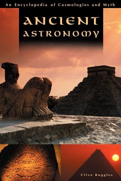 Ancient Astronomy: An Encyclopedia of Cosmologies and Myth - Ruggles, Clive