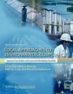 Local Approaches to Environmental Compliance: Japanese Case Studies and Lessons for Developing Countries - Herausgeber: Cruz, Wilfrido Nakamura, Masahisa Bianchi, Adriana N.