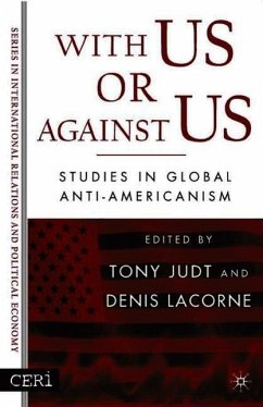 With Us or Against Us: Studies in Global Anti-Americanism - Lacorne, Denis Judt, Tony