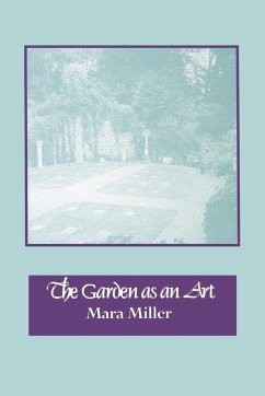 The Garden as an Art - Miller, Mara