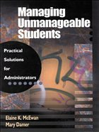 Managing Unmanageable Students: Practical Solutions for Administrators - McEwan, Elaine K. Damer, Mary