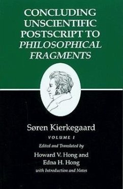 Kierkegaard's Writings, XII, Volume I: Concluding Unscientific PostScript to Philosophical Fragments - Kierkegaard, Soren