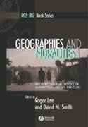 Geographies and Moralities: International Perspectives on Development, Justice and Place - Lee, Roger / David, Smith M.