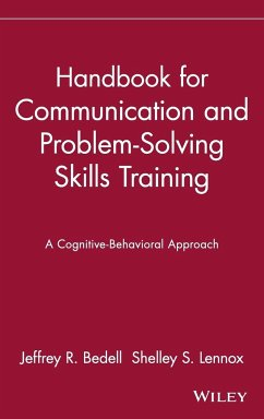 Handbook for Communication and Problem-Solving Skills Training: A Cognitive-Behavioral Approach - Bedell, Jeffrey R. Bedell Lennox
