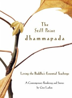 The Still Point Dhammapada - Larkin, Geri