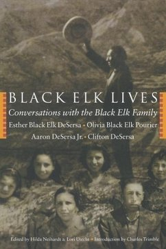 Black Elk Lives: Conversations with the Black Elk Family - Desersa, Esther Black Elk Neihardt, H.