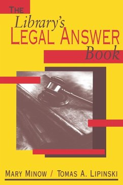 The Library's Legal Answer Book - Minow, Mary Lipinski, Tomas A.