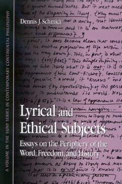 Lyrical and Ethical Subjects: Essays on the Periphery of the Word, Freedom, and History - Schmidt, Dennis J.