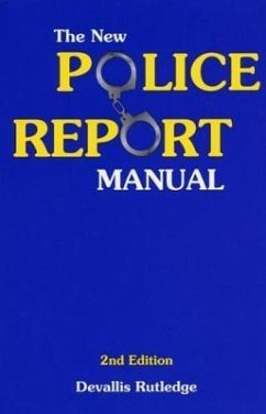 The New Police Report Manual - Rutledge, Devallis