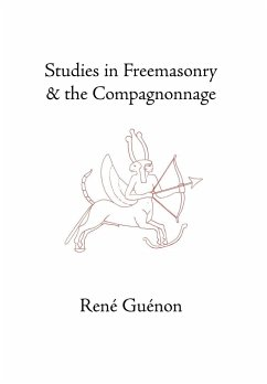 Studies in Freemasonry and the Compagnonnage - Guenon Guenon, Rene