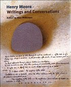 Writings and Conversation - Moore, Henry