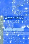 Water Policy: Allocation and Management in Practice: Proceedings of International Conference on Water Policy, Held at Cranfield Univ - Carter, R.C. / Howsam, P. (eds.)