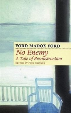 No Enemy: A Tale of Reconstruction - Ford, Ford Madox Madox Ford, Ford