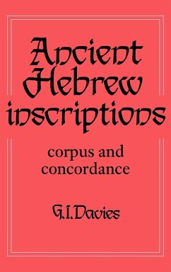 Ancient Hebrew Inscriptions: Volume 1: Corpus and Concordance - Davies, Graham I. Davies, G. I. Bockmuehl, Markus N. a.