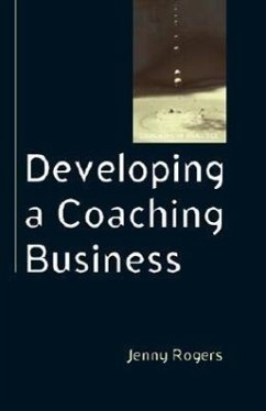 Developing a Coaching Business - Rogers, Jenny Rogers, Jenny