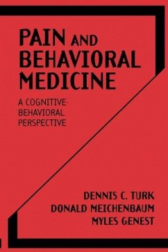 Pain and Behavioral Medicine: A Cognitive-Behavioral Perspective - Turk Turk, Dennis C. Genest, Myles