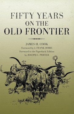Fifty Years on the Old Frontier - Cook, James H.