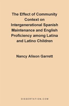 The Effect of Community Context on Intergenerational Spanish Maintenance and English Proficiency Among Latina and Latino Children - Garrett, Nancy Alison