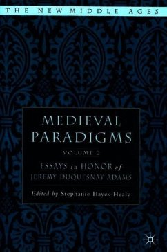 Medieval Paradigms, Volume 2: Essays in Honor of Jeremy Duquesnay Adams - Hayes-Healy, Stephanie