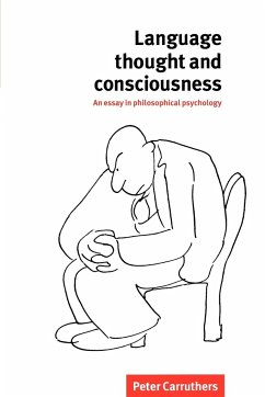 Language, Thought and Consciousness: An Essay in Philosophical Psychology - Carruthers, Peter