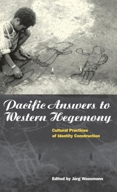 Pacific Answers to Western Hegemony: Cultural Practices of Identity Construction - Wassmann, Jurg