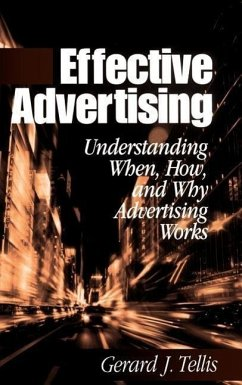 Effective Advertising: Understanding When, How, and Why Advertising Works - Tellis, Gerald J. Tellis, Gerard J.