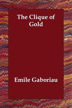 The Clique of Gold - Gaboriau, Emile