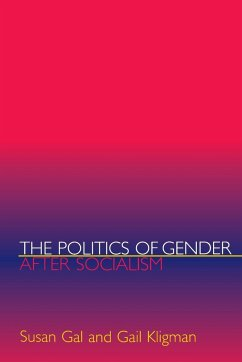 The Politics of Gender After Socialism: A Comparative-Historical Essay - Gal, Susan Kligman, Gail
