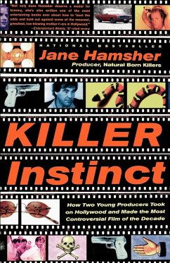 Killer Instinct: How Two Young Producers Took on Hollywood and Made the Most Controversial Film of the Decade - Hamsher, Jane