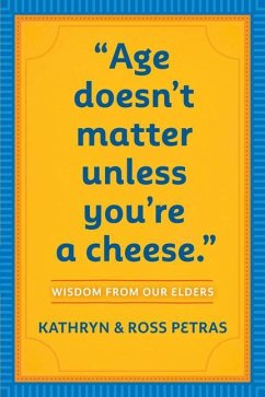 Age Doesn't Matter Unless You're a Cheese - Petras, Kathryn Petras, Ross