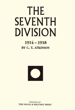 Seventh Division 1914-1918 - Atkinson, C. T.