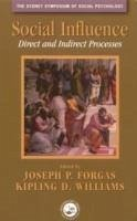 Social Influences: Direct and Indirect Processes - Forgas, Joseph P. Forgas Joseph, P. Williams, Kipling D.